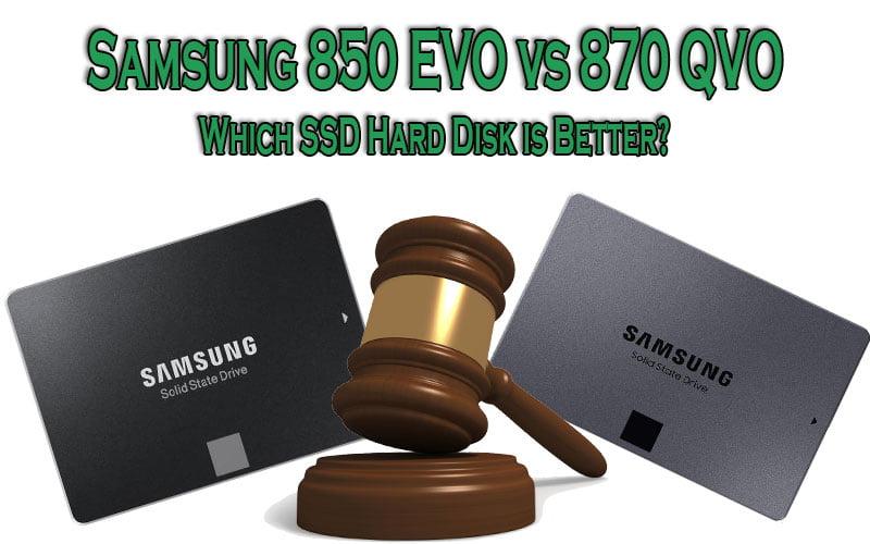 Samsung 850 EVO vs 870 QVO
