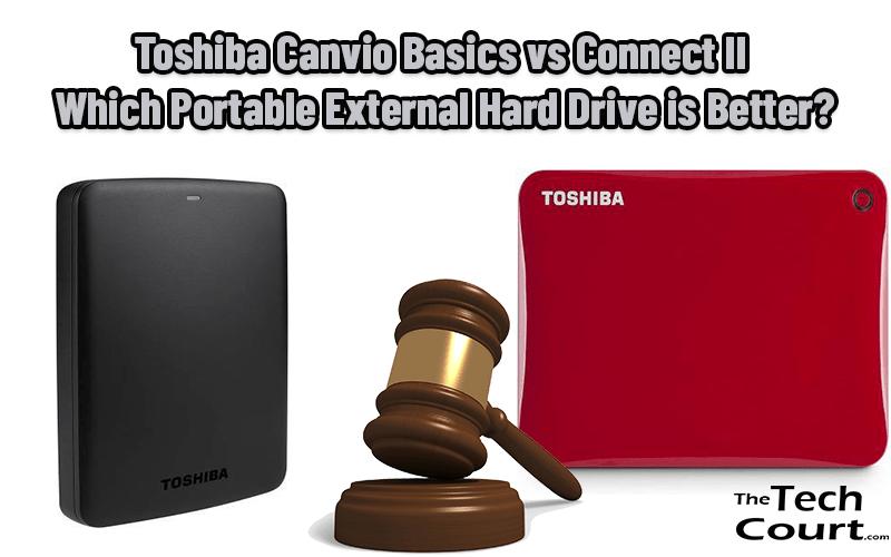 Toshiba Canvio Basics vs Connect II