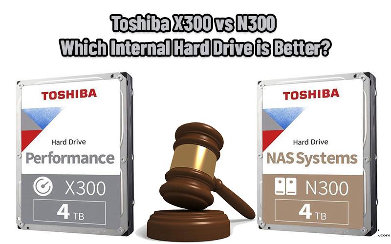 Toshiba X300 vs N300