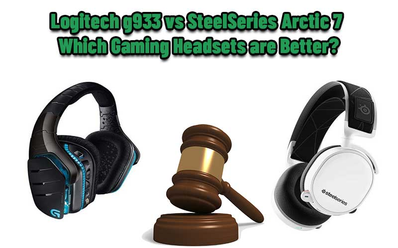 Logitech g933 vs SteelSeries Arctic 7