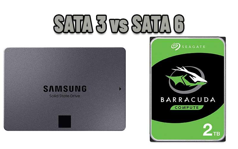 SATA 3 vs SATA 6