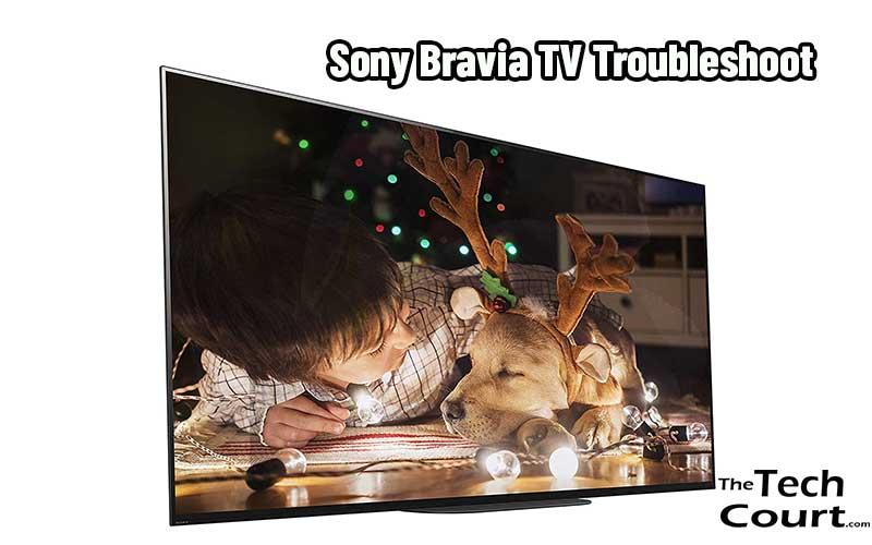 Sony Bravia TV Troubleshoot