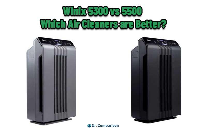 Winix 5300 vs 5500