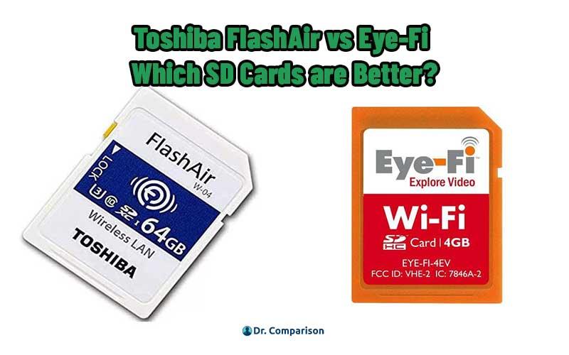 Toshiba FlashAir vs Eye-Fi